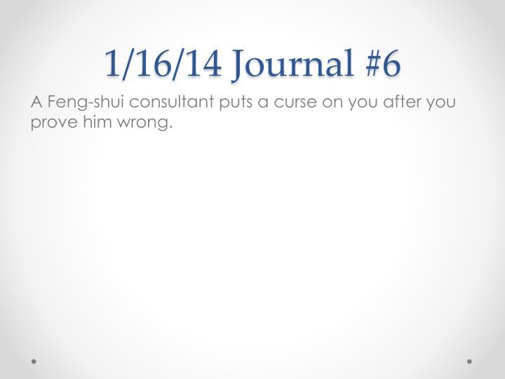 1/16/14 Journal #6