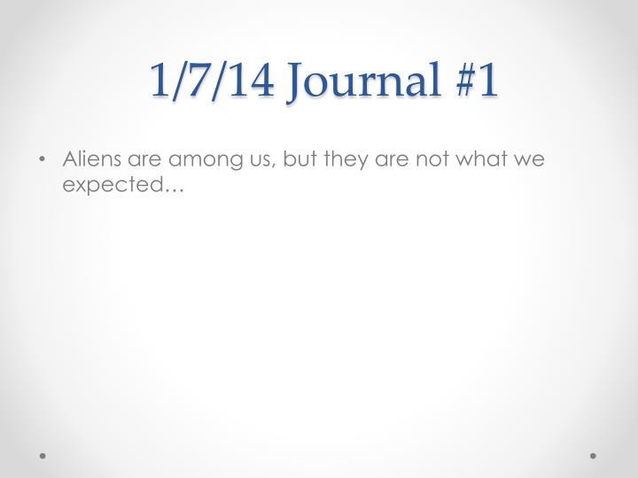 1/7/14 Journal #1