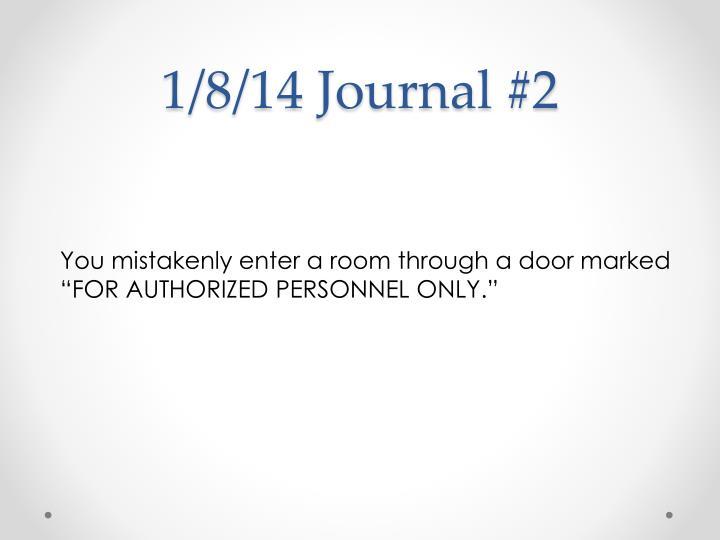 1/8/14 Journal #2