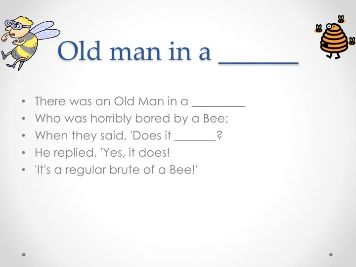 Old man in a ______