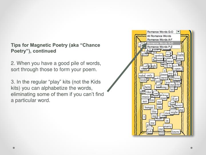 "Tips for Magnetic Poetry (aka ""Chance Poetry""), continued"