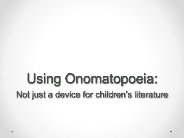 Using Onomatopoeia: