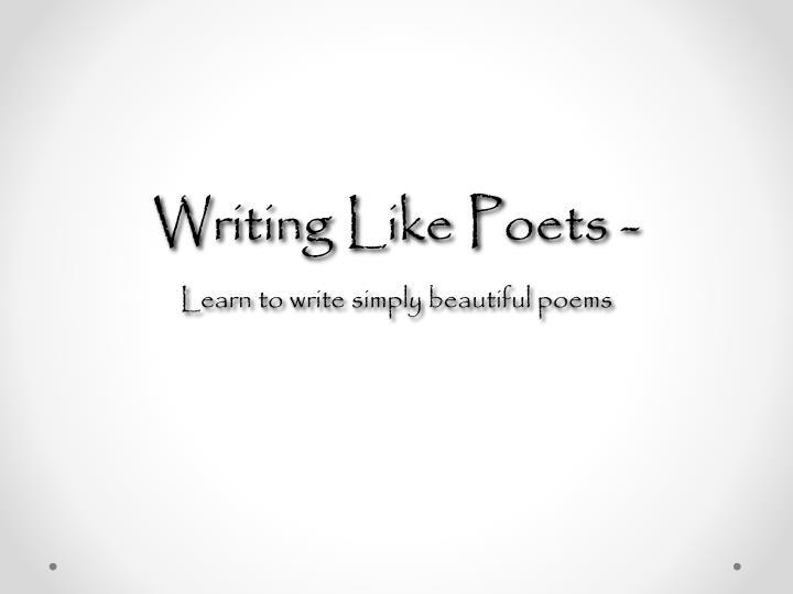 Writing Like Poets -