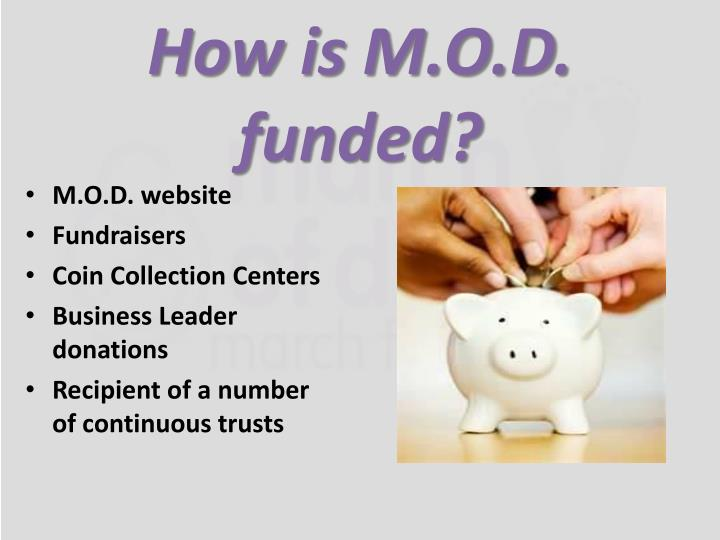 How is M.O.D. funded?