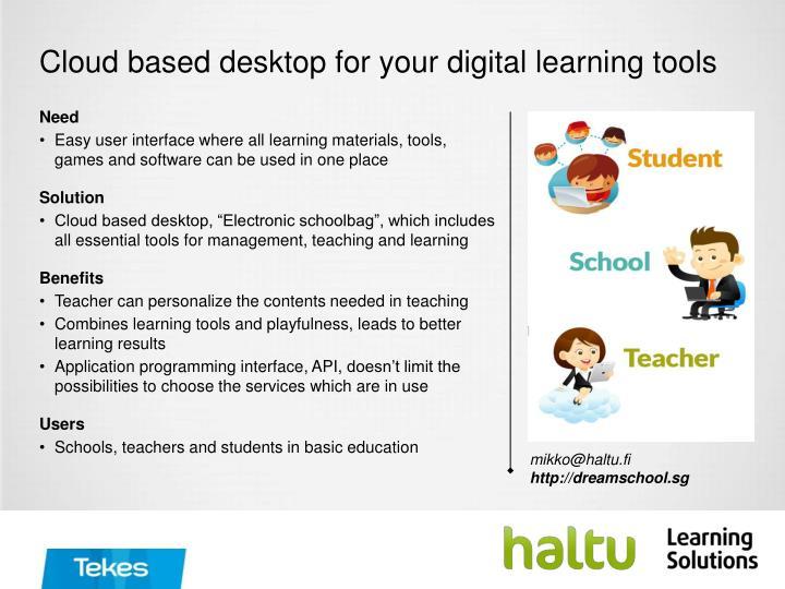 Cloud based desktop for your digital learning tools