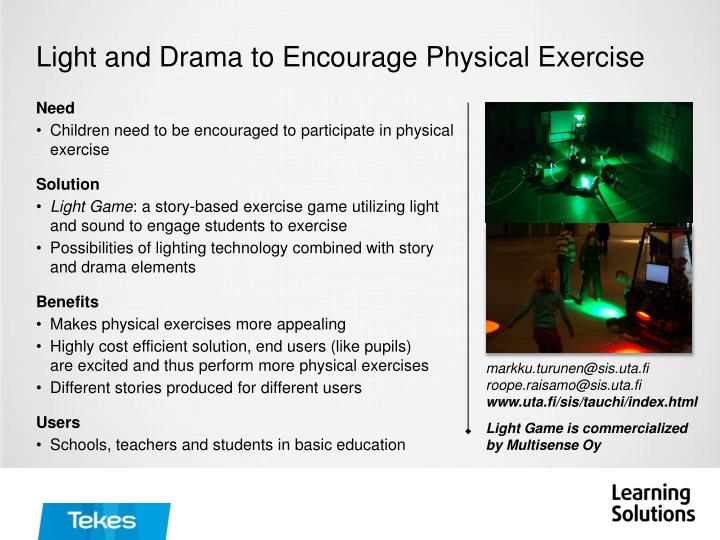 Light and Drama to Encourage Physical Exercise