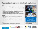 track load and recovery in global work and learning