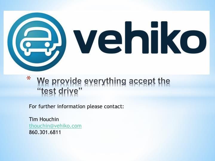 "We provide everything accept the ""test drive"""