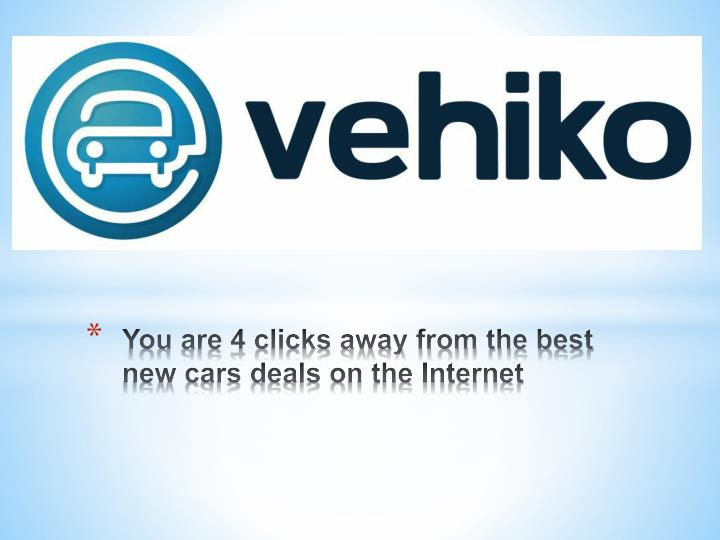 You are 4 clicks away from the best new cars deals on the internet