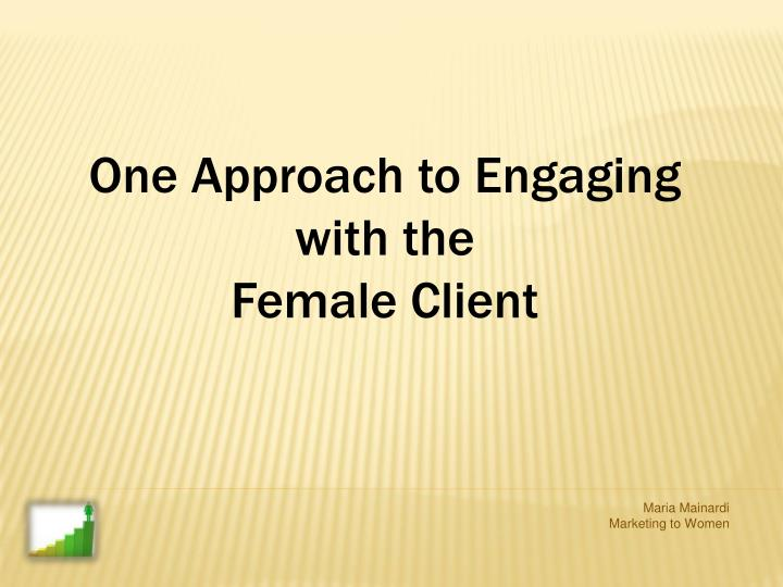 One Approach to Engaging