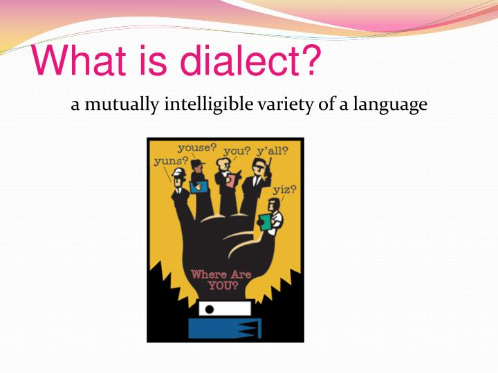 What is dialect?
