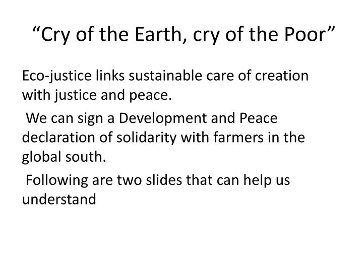 """""""Cry of the Earth, cry of the Poor"""""""