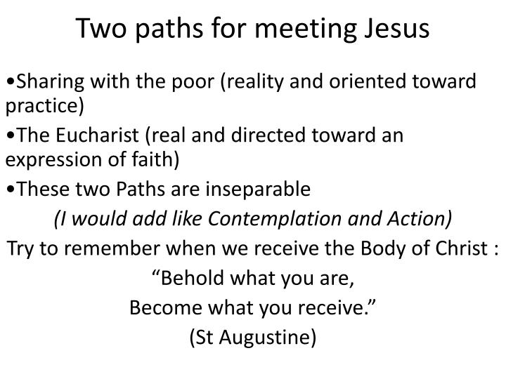 Two paths for meeting Jesus