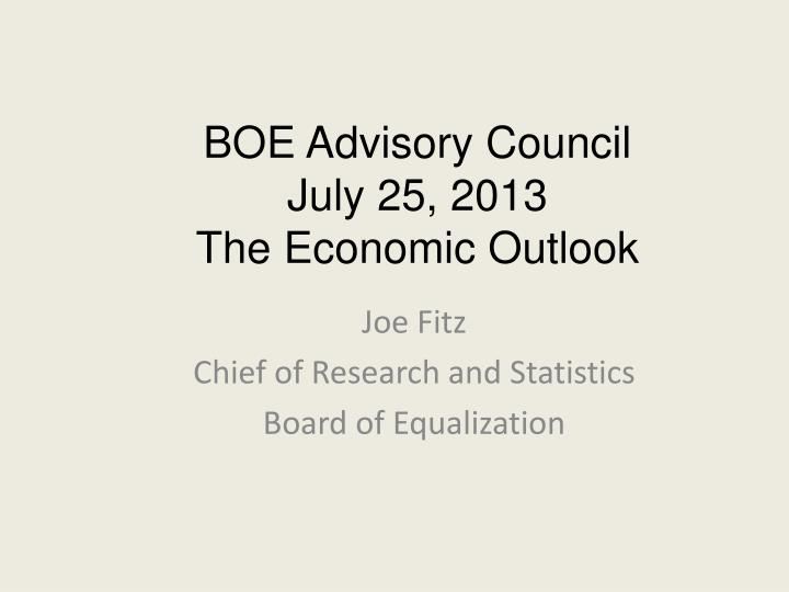 Boe advisory council july 25 2013 the economic outlook