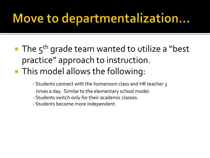 Move to departmentalization…
