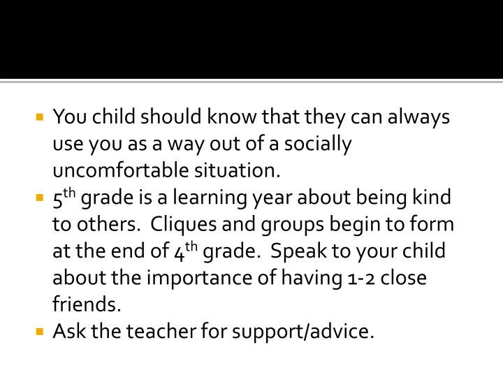 You child should know that they can always use you as a way out of a socially uncomfortable situation.