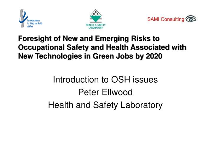 Foresight of New and Emerging Risks to Occupational Safety and Health Associated with New Technologi...