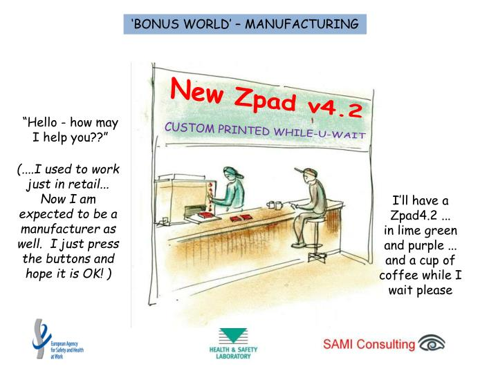 'BONUS WORLD' – MANUFACTURING