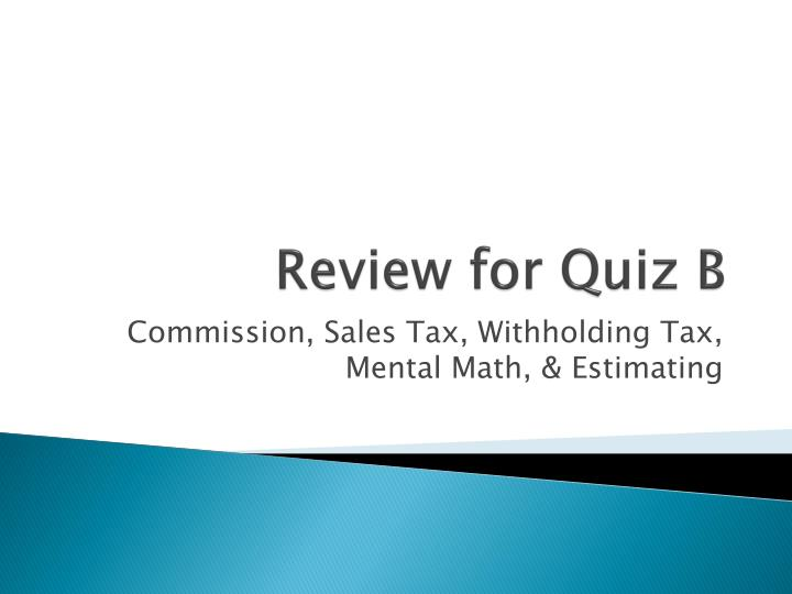 Review for quiz b