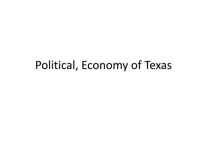 Political economy of texas