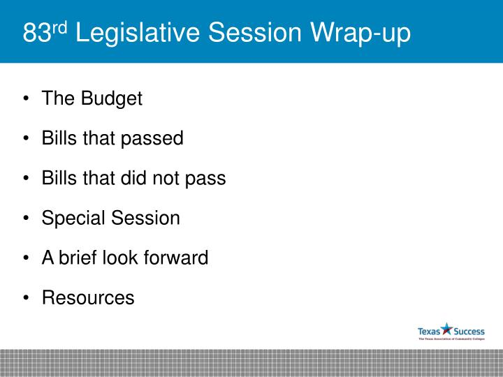 83 rd legislative session wrap up