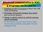 bluetooth communication in nxt g programs can be used to