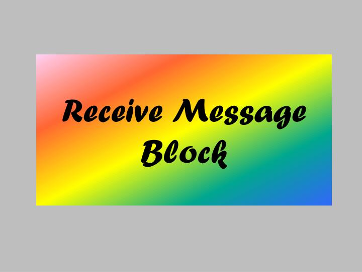 Receive Message Block