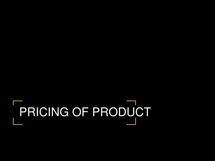 Pricing of Product