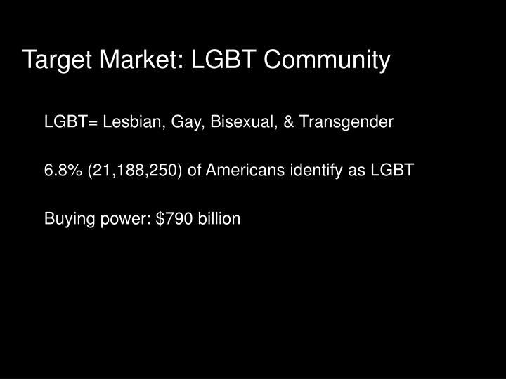 Target Market: LGBT Community