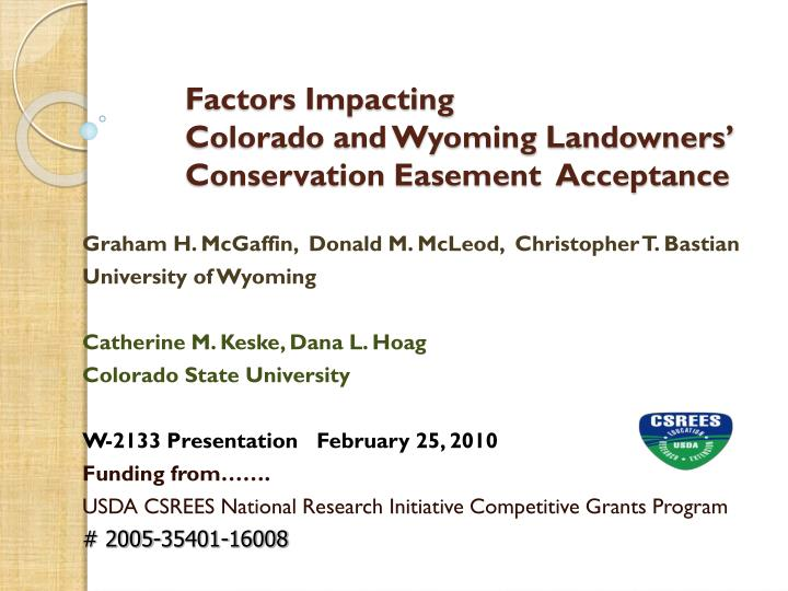 Factors impacting colorado and wyoming landowners conservation easement acceptance