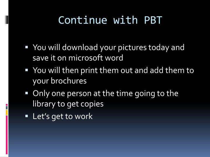 Continue with PBT