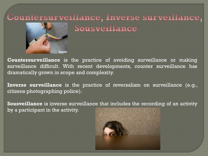 Countersurveillance, Inverse surveillance,