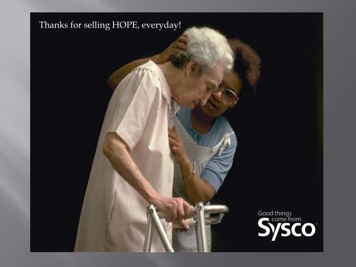 Thanks for selling HOPE, everyday!