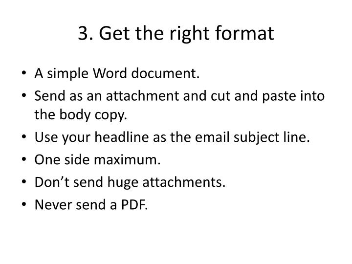 3. Get the right format