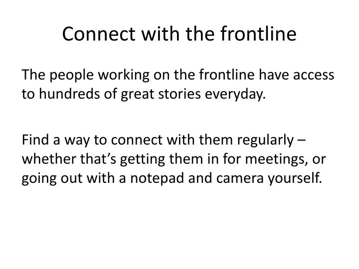 Connect with the frontline