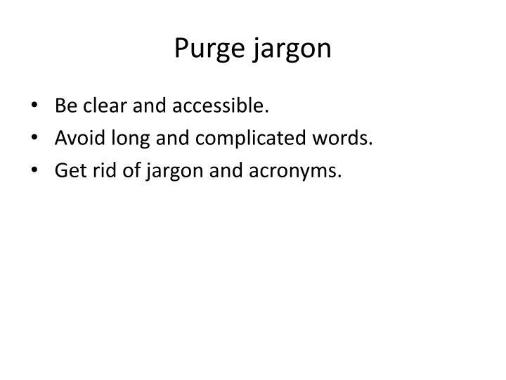 Purge jargon