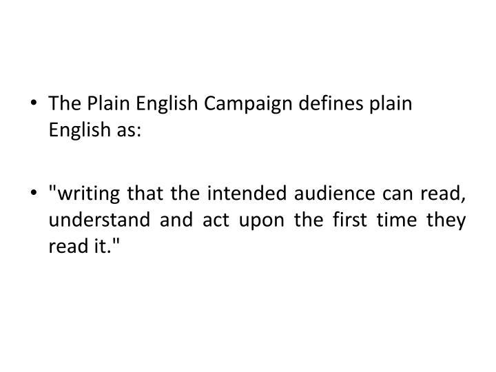 The Plain English Campaign defines plain English as: