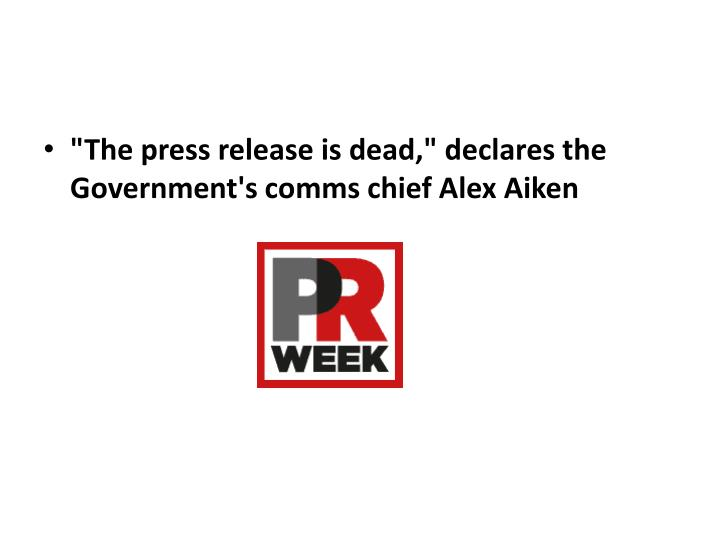 """""""The press release is dead,"""" declares the Government's"""