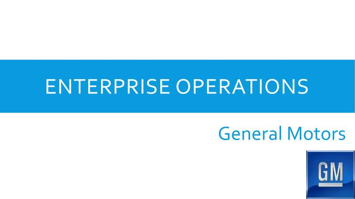 Enterprise operations