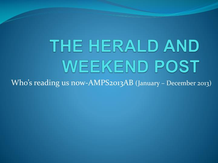 The herald and weekend post