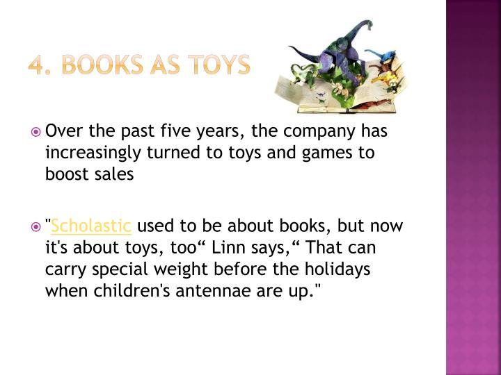 4. Books as toys