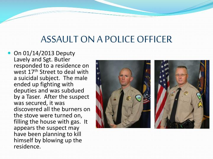 ASSAULT ON A POLICE OFFICER