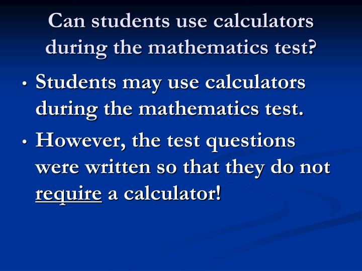 Can students use calculators during the mathematics test?