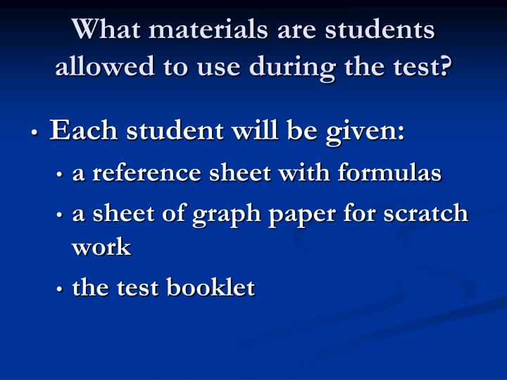What materials are students allowed to use during the test?