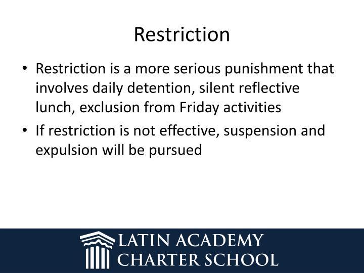Restriction