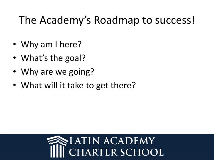 The Academy's Roadmap to success!
