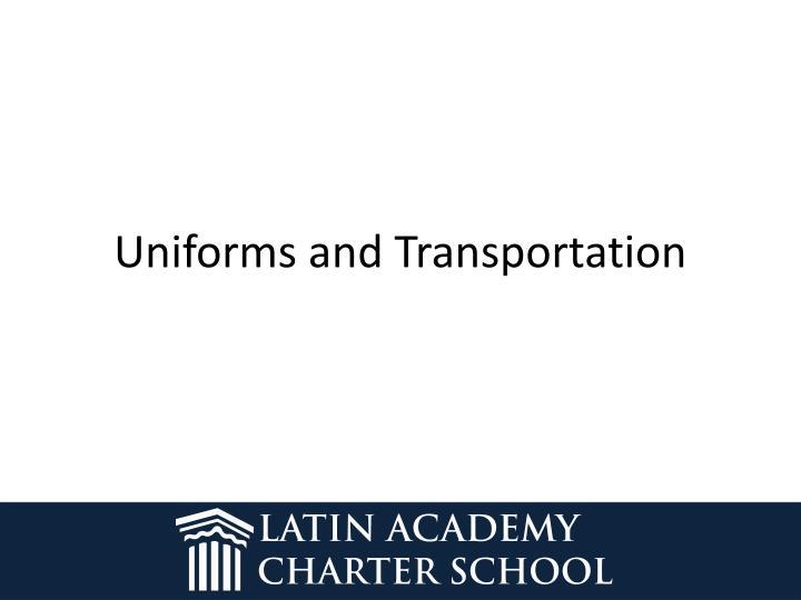 Uniforms and Transportation