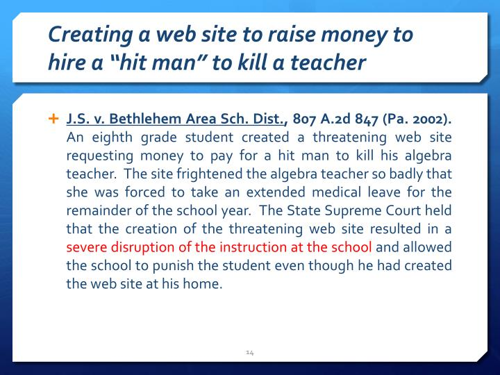 "Creating a web site to raise money to hire a ""hit man"" to kill a teacher"
