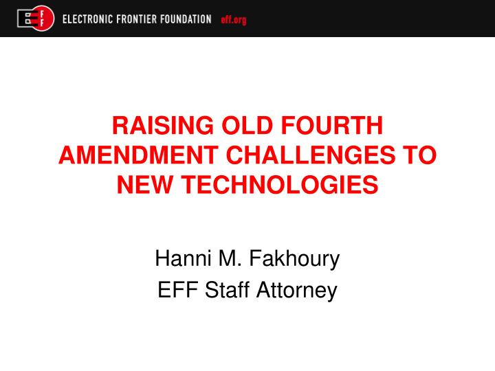 Raising old fourth amendment challenges to new technologies