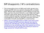 biff disappoints w s contradictions